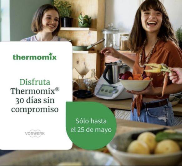 Prueba el Thermomix® 30 Días en tu casa SIN COMPROMISO