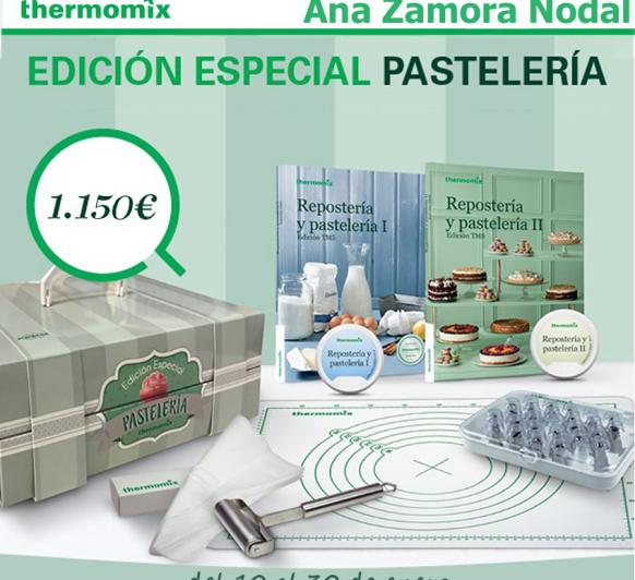 Últimas unidades de la edición especial Pastelería, la más dulce de la casa, Ana Zamora Thermomix® TM5, y reserva tu Cook-Key®
